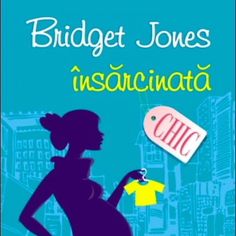 Bridget Jones însărcinată, de Helen Fielding