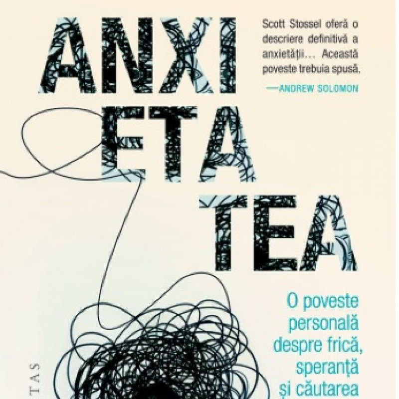 Anxietatea, de Scott Stossel